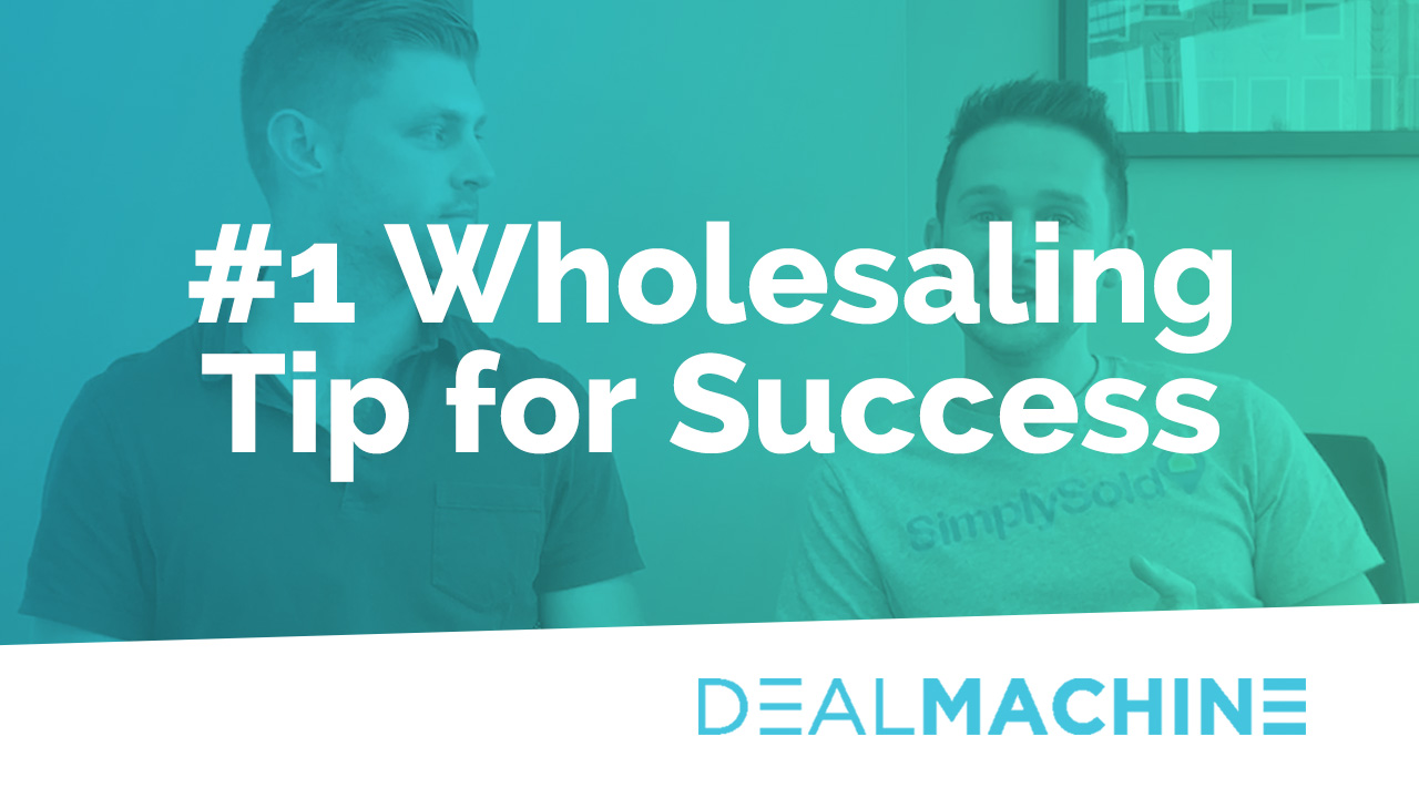 #1 Tip for Success Wholesaling Real Estate